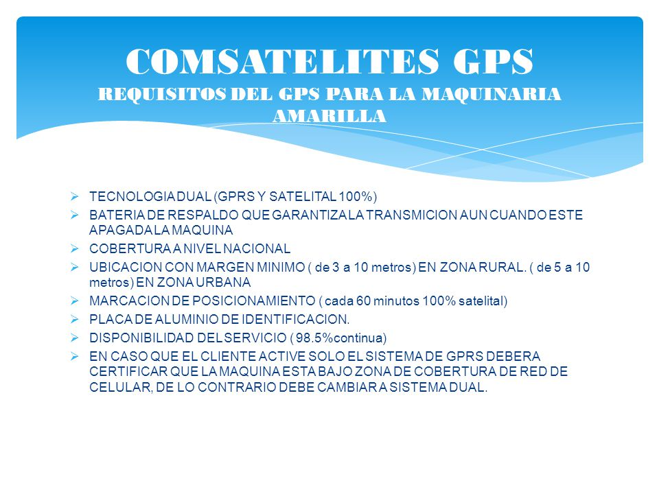 COMSATELITES GPS REQUISITOS DEL GPS PARA LA MAQUINARIA AMARILLA