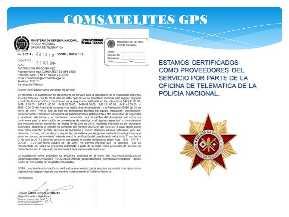COMSATELITES GPS ESTAMOS CERTIFICADOS COMO PROVEEDORES DEL SERVICIO POR PARTE DE LA OFICINA DE TELEMATICA DE LA POLICIA NACIONAL.