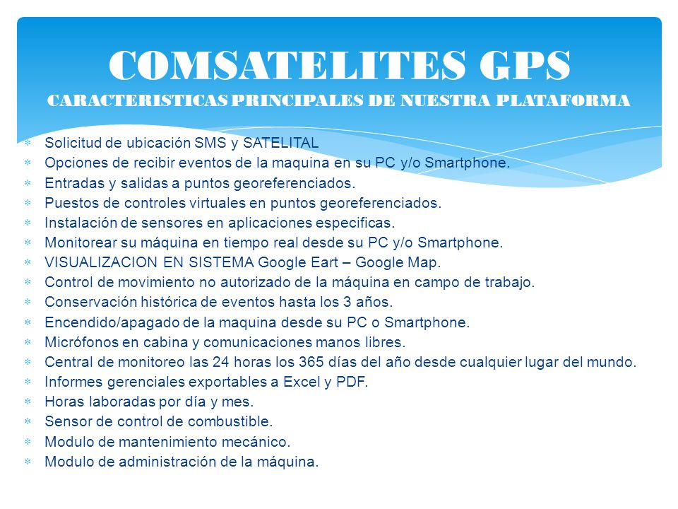 COMSATELITES GPS CARACTERISTICAS PRINCIPALES DE NUESTRA PLATAFORMA