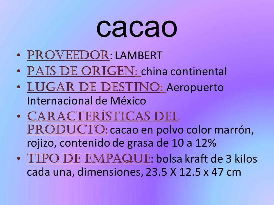 cacao Proveedor: LAMBERT Pais de origen: china continental