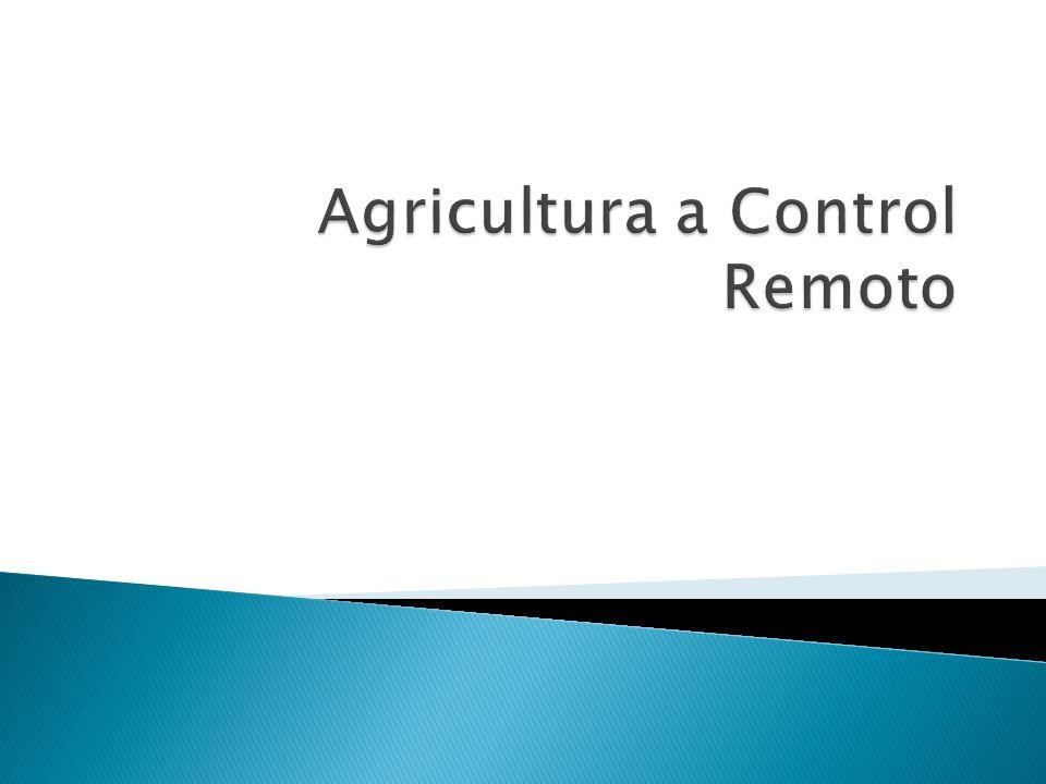 Agricultura a Control Remoto