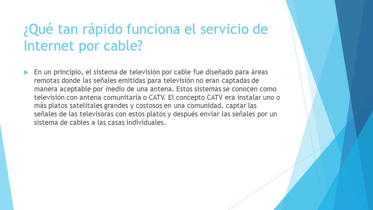 ¿Qué tan rápido funciona el servicio de Internet por cable