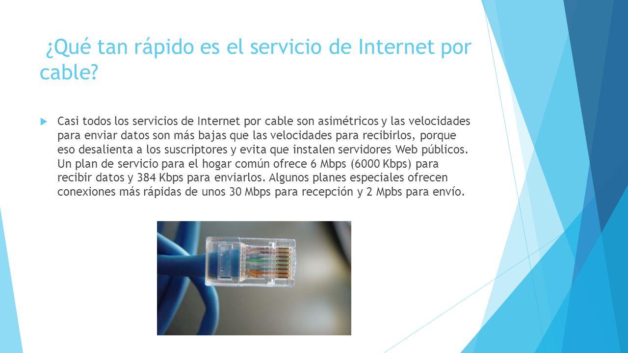¿Qué tan rápido es el servicio de Internet por cable