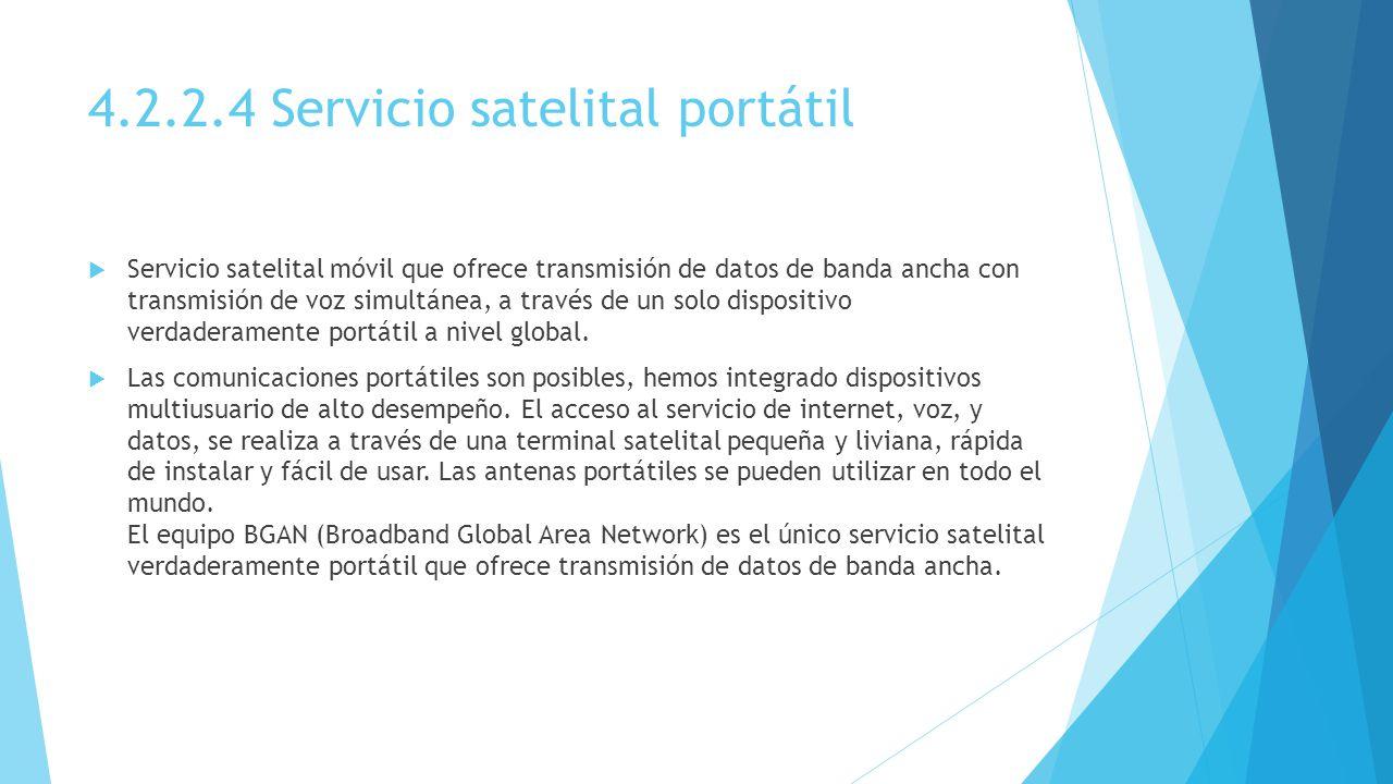 4.2.2.4 Servicio satelital portátil