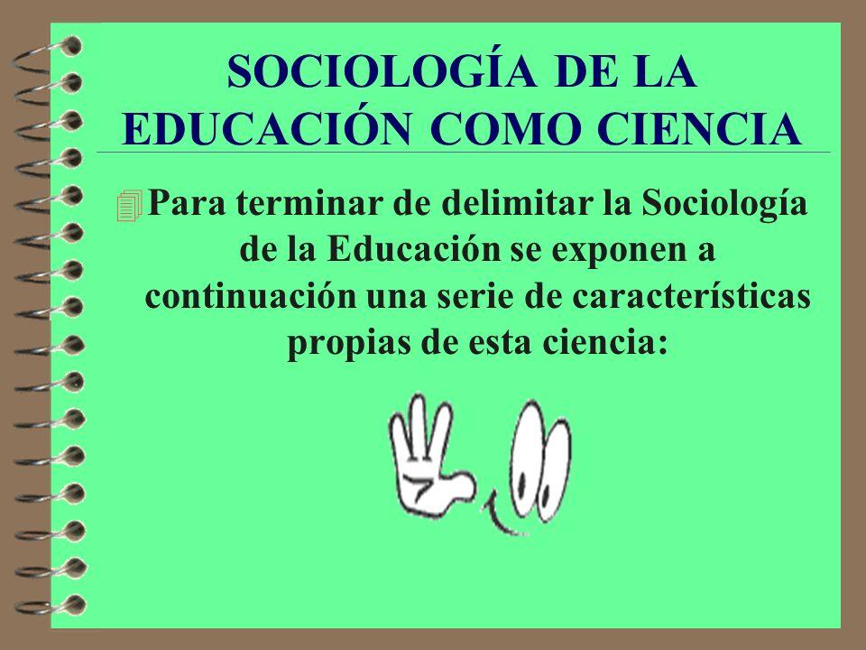 SOCIOLOGÍA DE LA EDUCACIÓN COMO CIENCIA