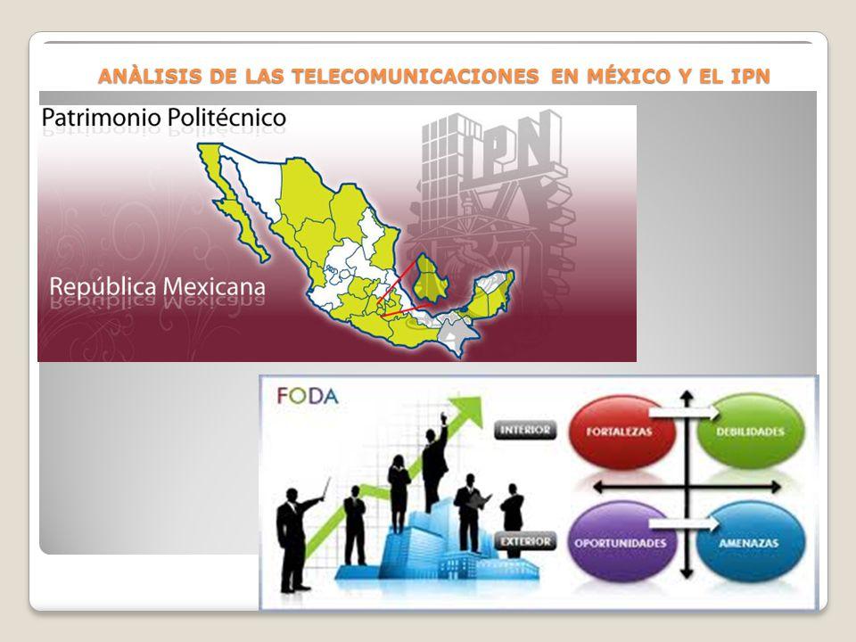 ANÀLISIS DE LAS TELECOMUNICACIONES EN MÉXICO Y EL IPN