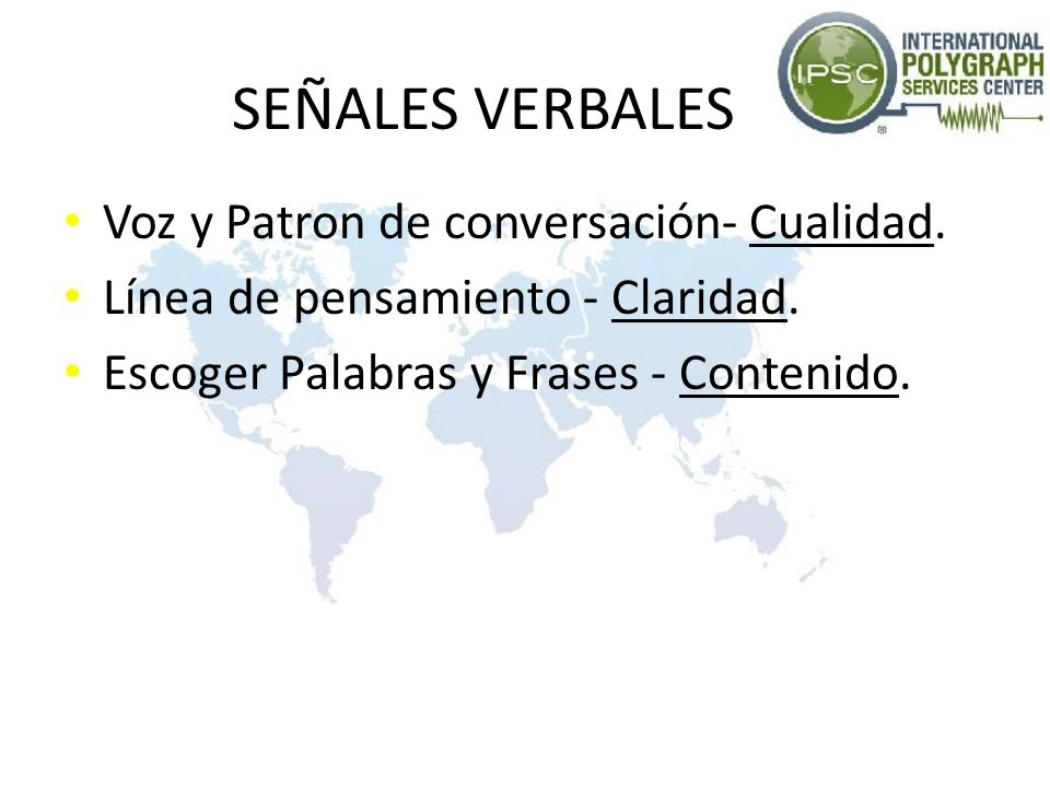 SEÑALES VERBALES Voz y Patron de conversación- Cualidad.