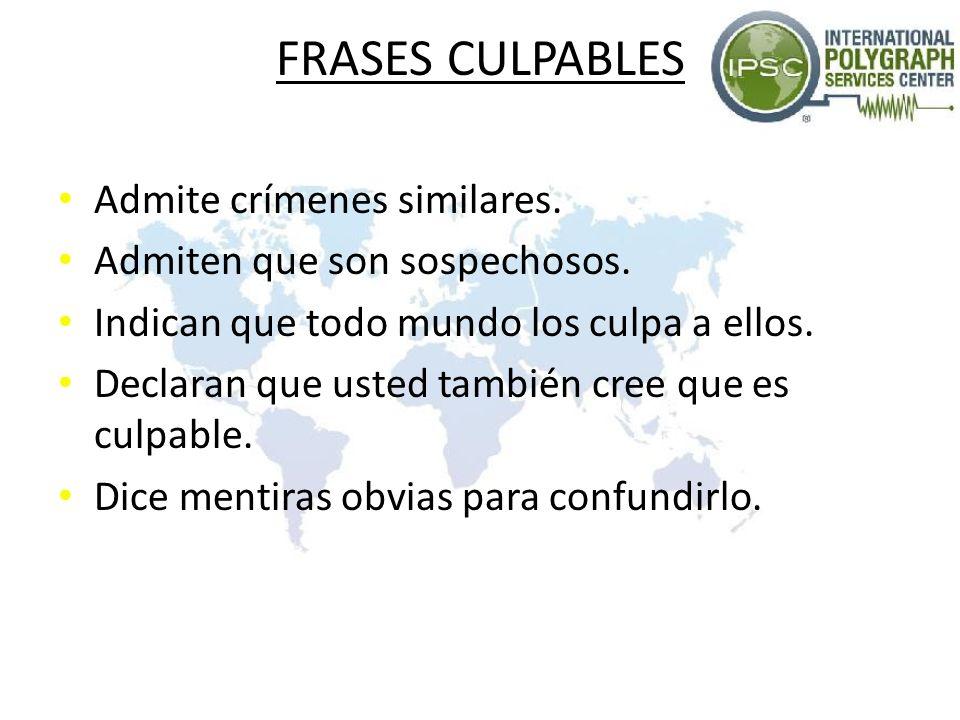 FRASES CULPABLES Admite crímenes similares.