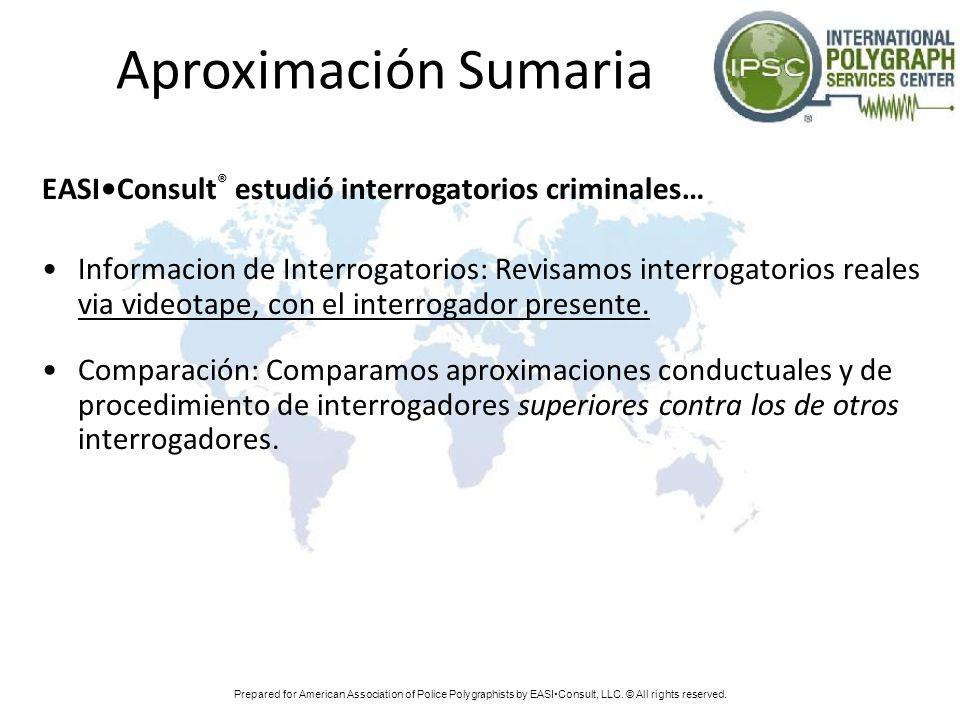 Aproximación Sumaria EASI•Consult® estudió interrogatorios criminales…