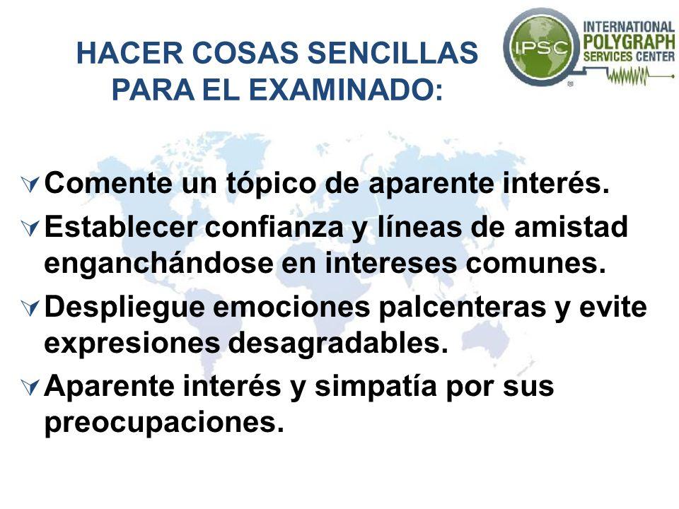 HACER COSAS SENCILLAS PARA EL EXAMINADO:
