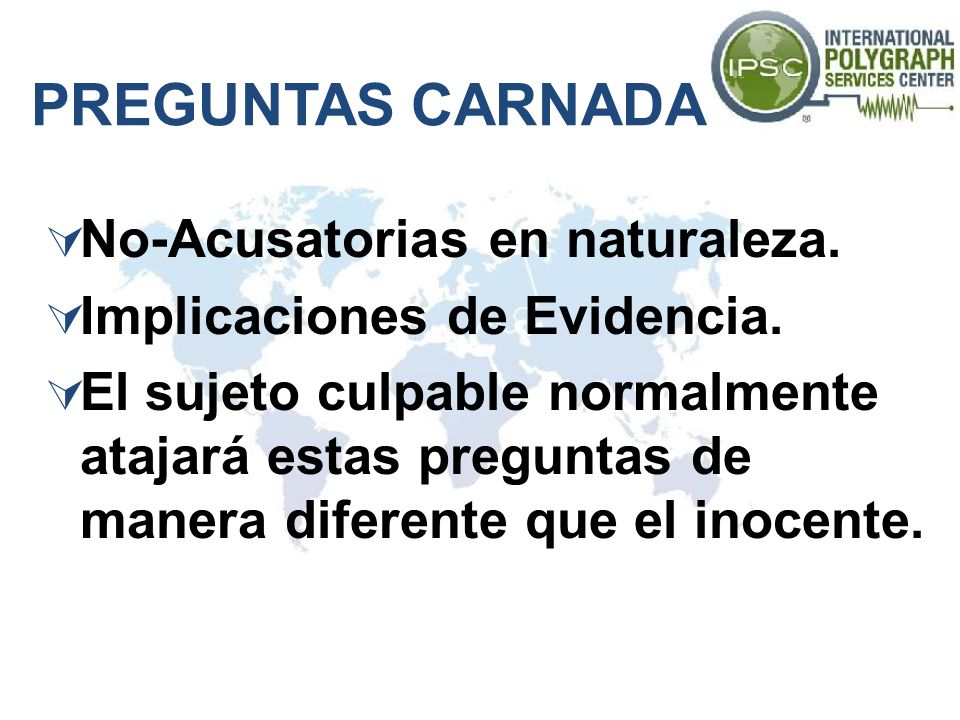 PREGUNTAS CARNADA No-Acusatorias en naturaleza.