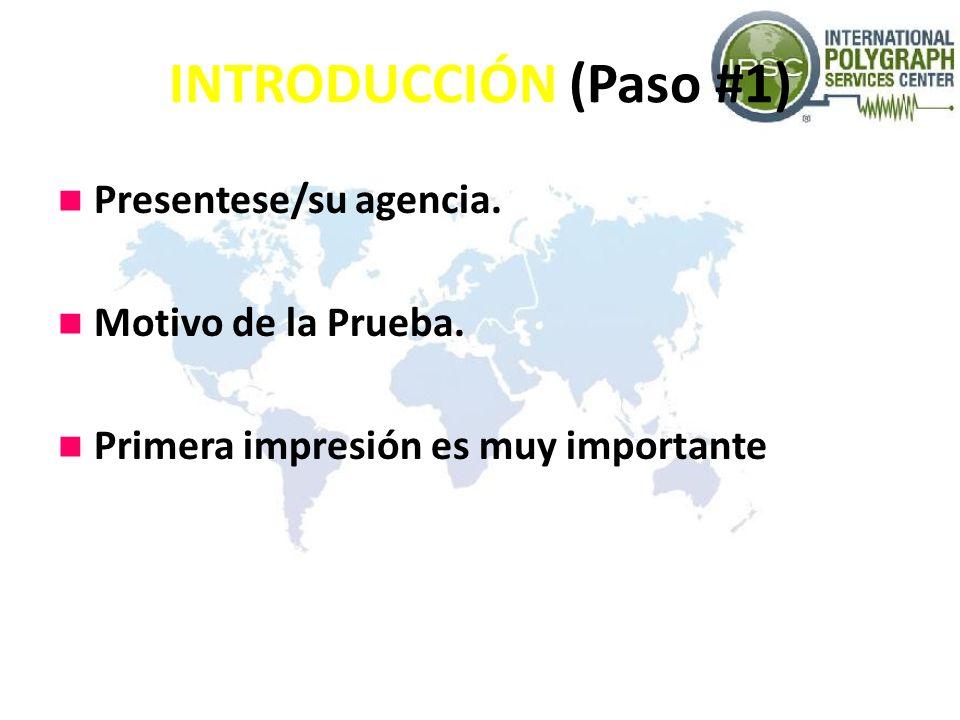 INTRODUCCIÓN (Paso #1) Presentese/su agencia. Motivo de la Prueba.