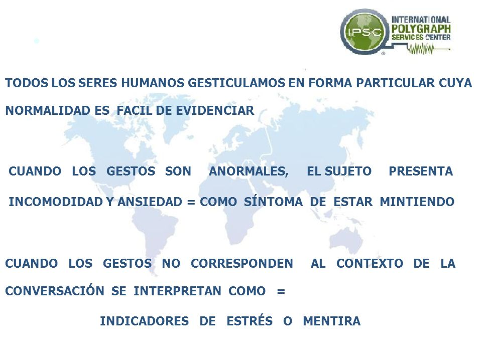GESTOS7. TODOS LOS SERES HUMANOS GESTICULAMOS EN FORMA PARTICULAR CUYA NORMALIDAD ES FACIL DE EVIDENCIAR.