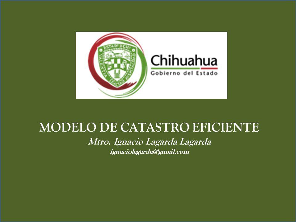 MODELO DE CATASTRO EFICIENTE Mtro. Ignacio Lagarda Lagarda