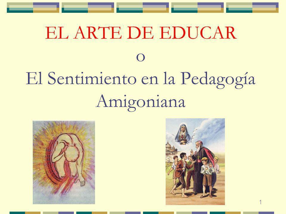 EL ARTE DE EDUCAR o El Sentimiento en la Pedagogía Amigoniana