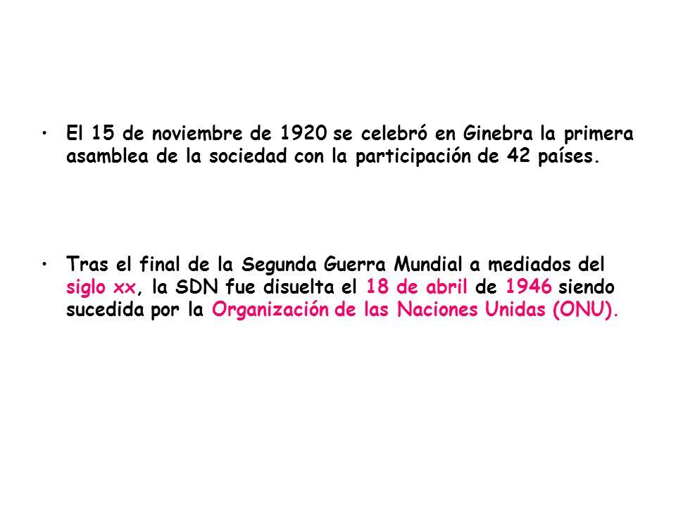 El 15 de noviembre de 1920 se celebró en Ginebra la primera asamblea de la sociedad con la participación de 42 países.