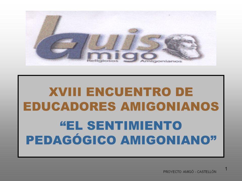 XVIII ENCUENTRO DE EDUCADORES AMIGONIANOS EL SENTIMIENTO PEDAGÓGICO AMIGONIANO