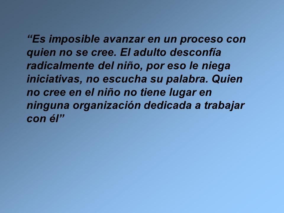 Es imposible avanzar en un proceso con quien no se cree