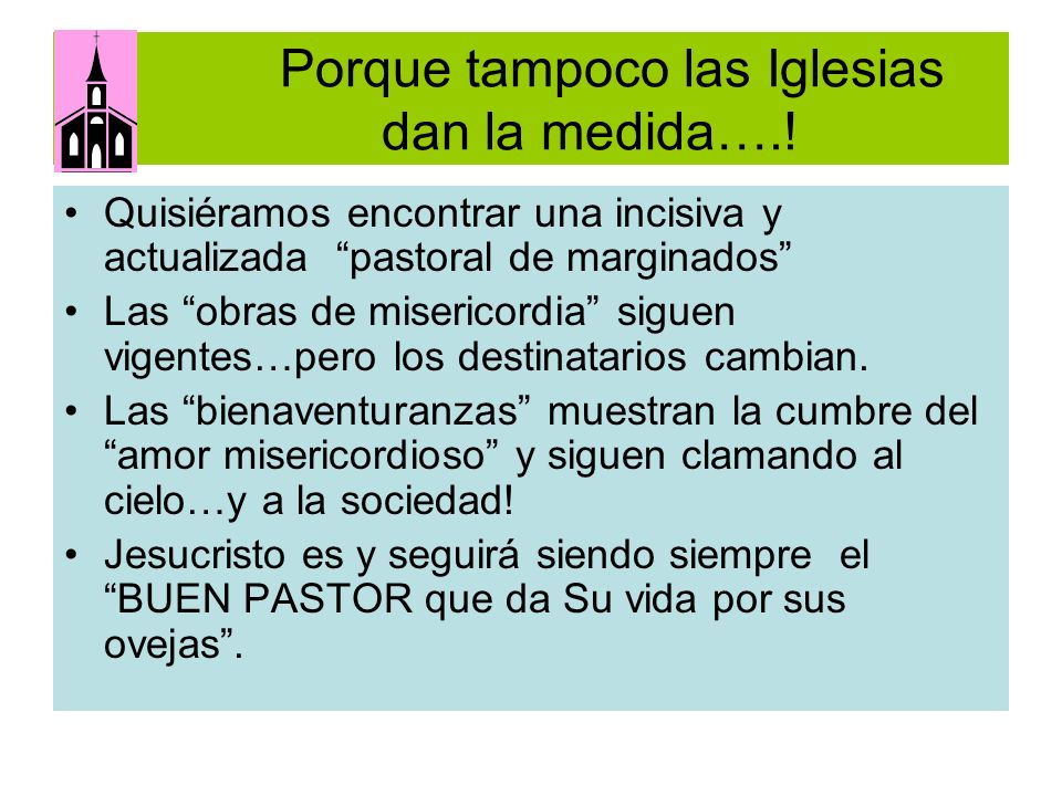 Porque tampoco las Iglesias dan la medida….!