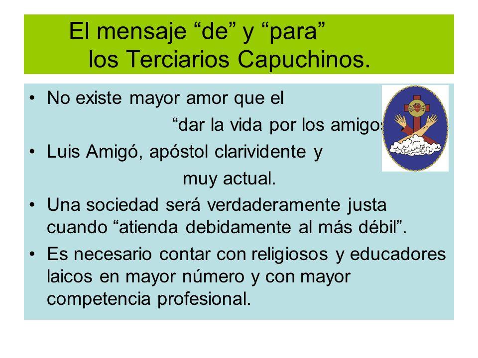 El mensaje de y para los Terciarios Capuchinos.