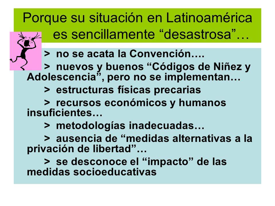Porque su situación en Latinoamérica es sencillamente desastrosa …