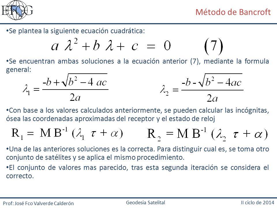 Método de Bancroft Se plantea la siguiente ecuación cuadrática:
