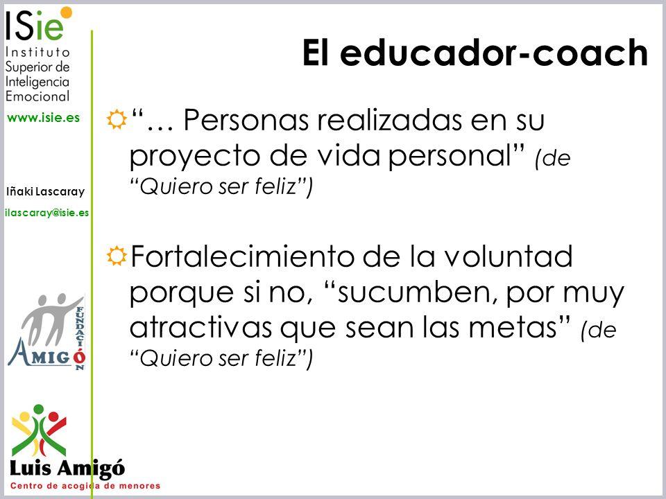 El educador-coach … Personas realizadas en su proyecto de vida personal (de Quiero ser feliz )