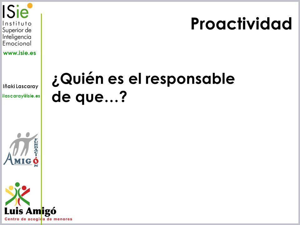 Proactividad ¿Quién es el responsable de que…