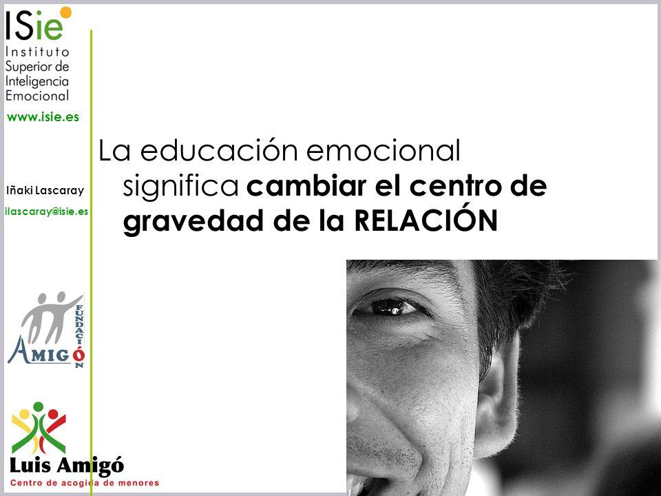 La educación emocional significa cambiar el centro de gravedad de la RELACIÓN