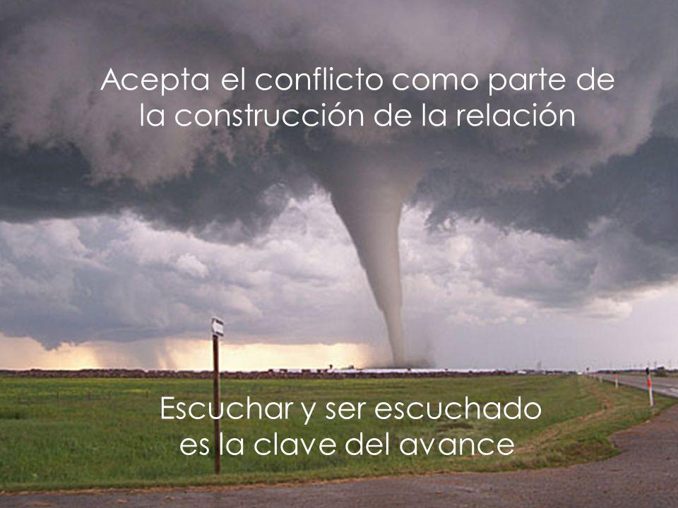 Acepta el conflicto como parte de la construcción de la relación