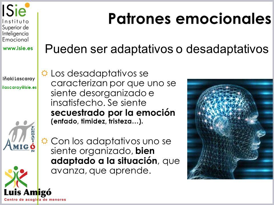 Patrones emocionales Pueden ser adaptativos o desadaptativos