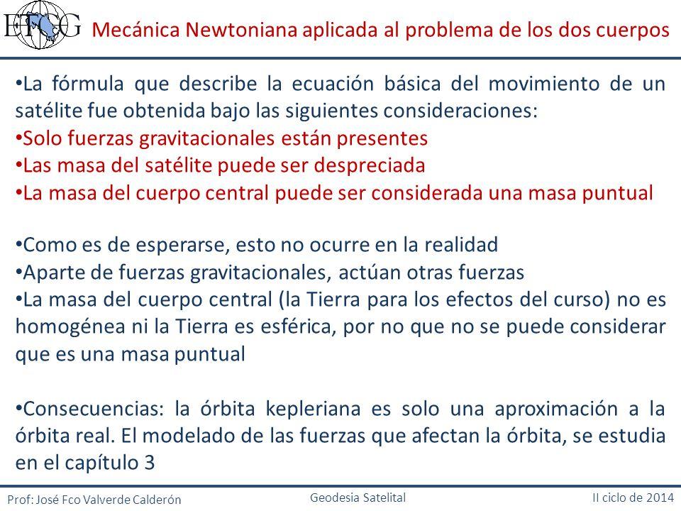 Mecánica Newtoniana aplicada al problema de los dos cuerpos