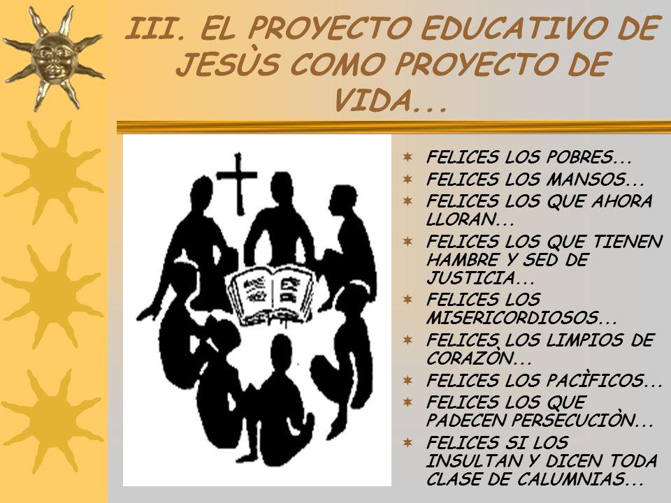 III. EL PROYECTO EDUCATIVO DE JESÙS COMO PROYECTO DE VIDA...