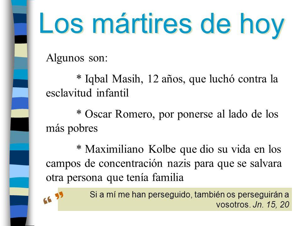   Los mártires de hoy Algunos son: