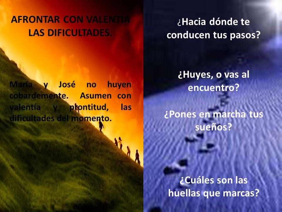 AFRONTAR CON VALENTIA LAS DIFICULTADES.