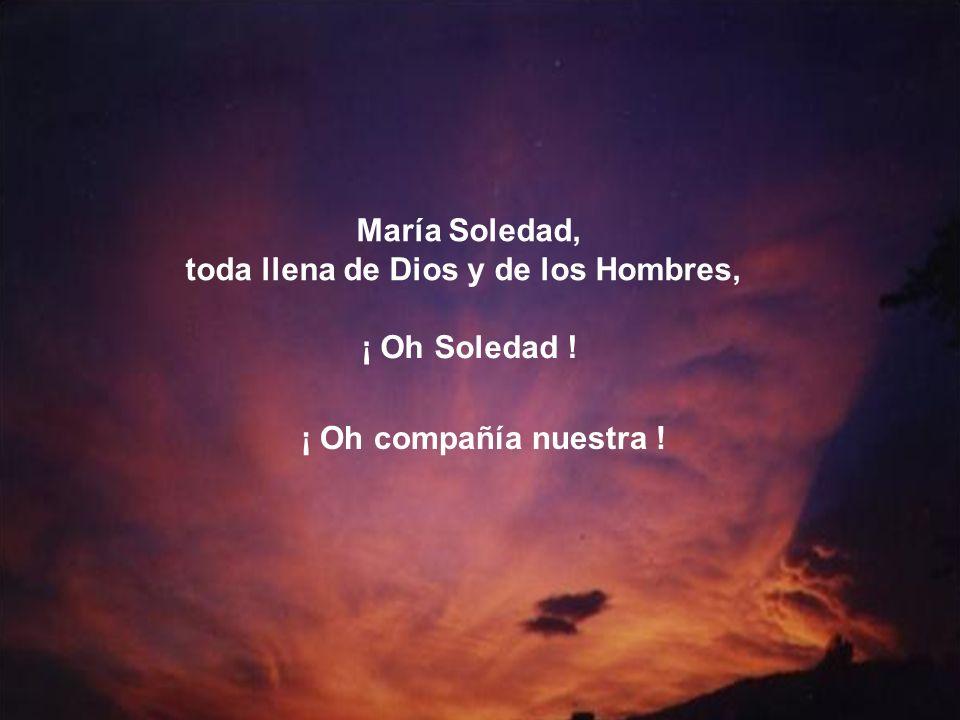 María Soledad, toda llena de Dios y de los Hombres,