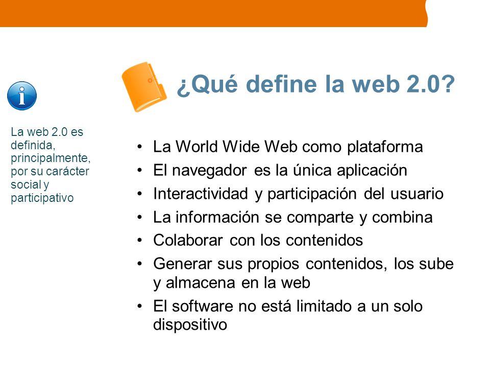 ¿Qué define la web 2.0 La World Wide Web como plataforma