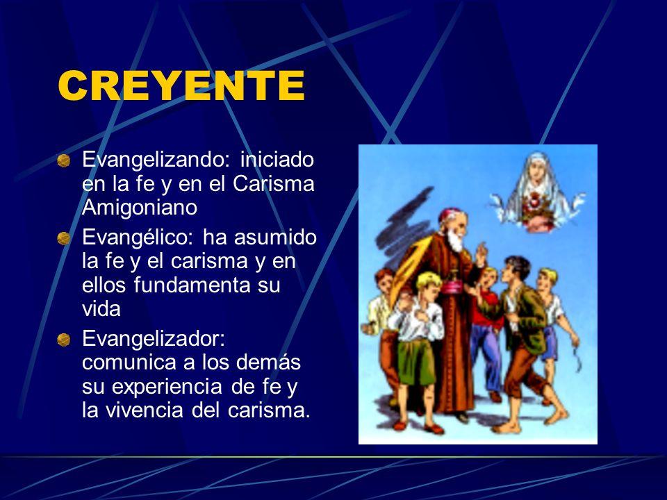 CREYENTE Evangelizando: iniciado en la fe y en el Carisma Amigoniano