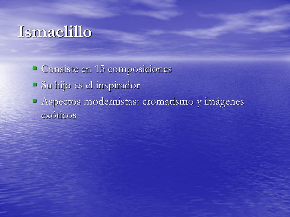 Ismaelillo Consiste en 15 composiciones Su hijo es el inspirador