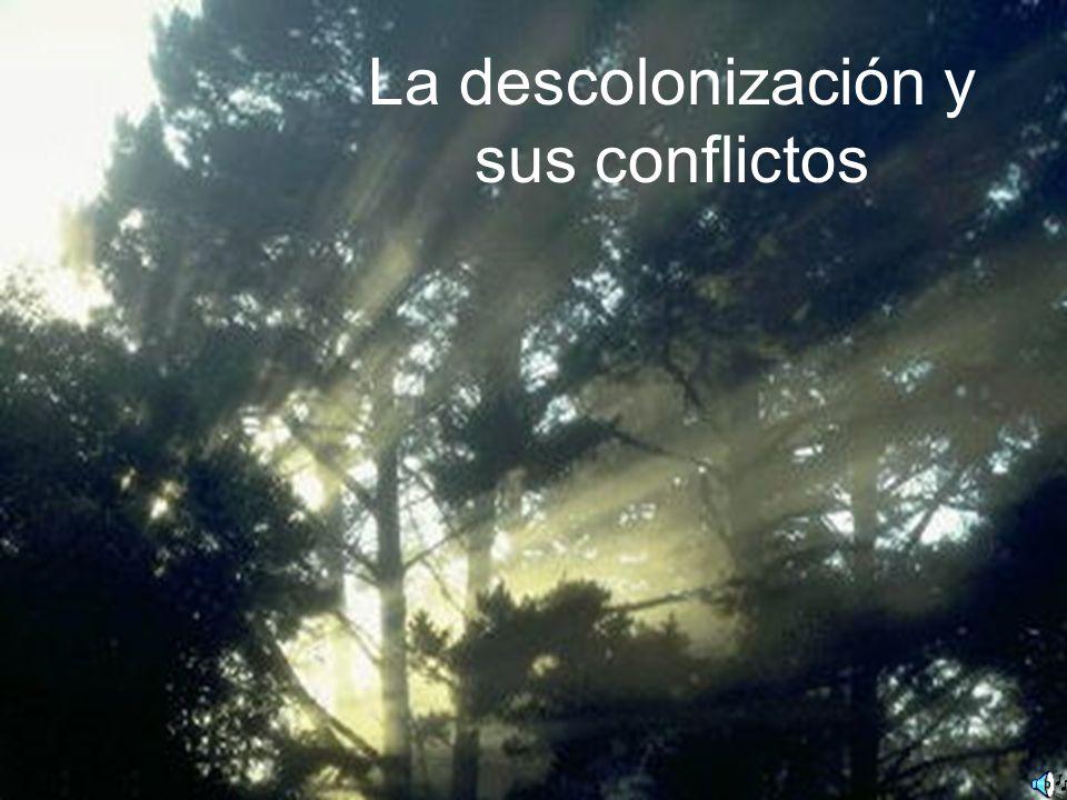La descolonización y sus conflictos