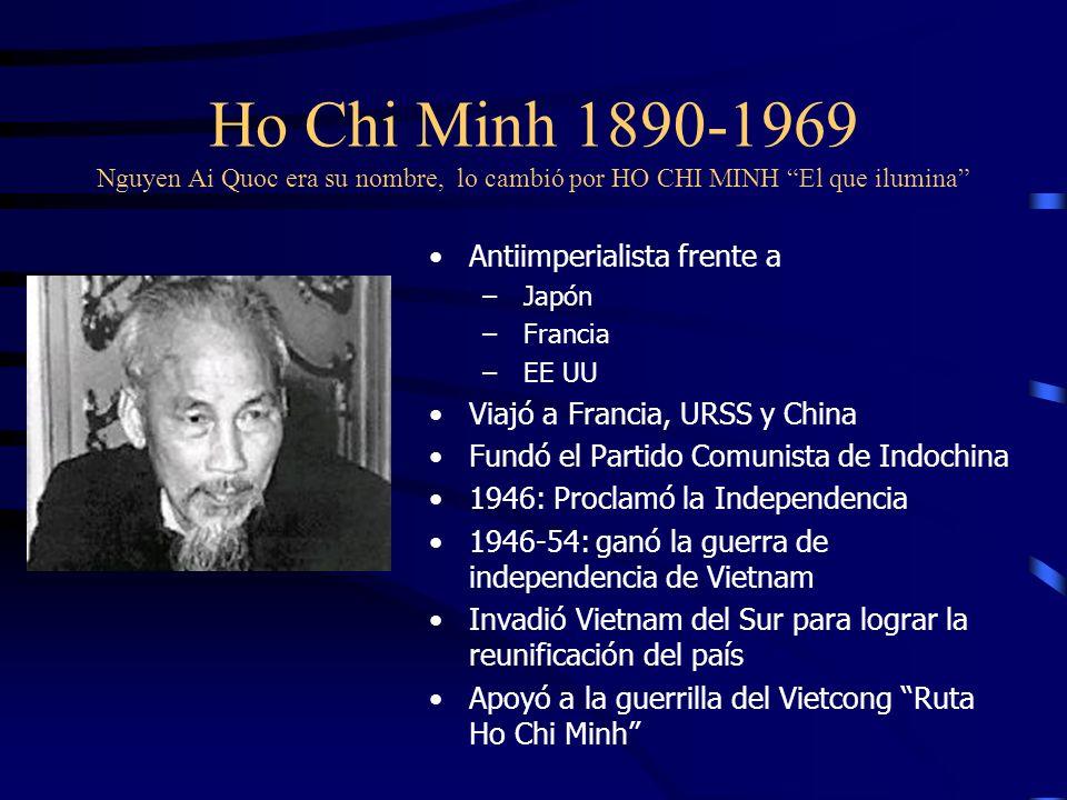 Ho Chi Minh 1890-1969 Nguyen Ai Quoc era su nombre, lo cambió por HO CHI MINH El que ilumina