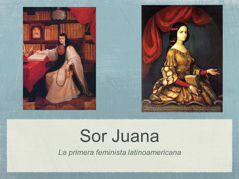La primera feminista latinoamericana