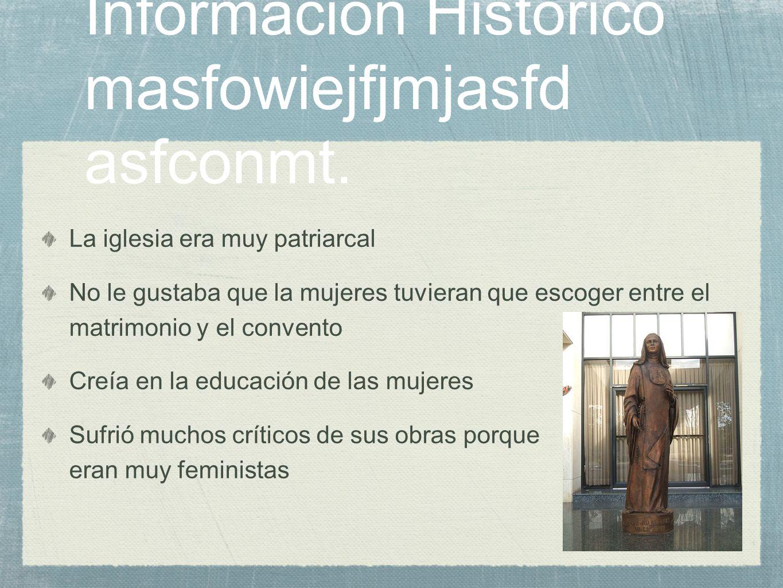 Información Histórico masfowiejfjmjasfd asfconmt.