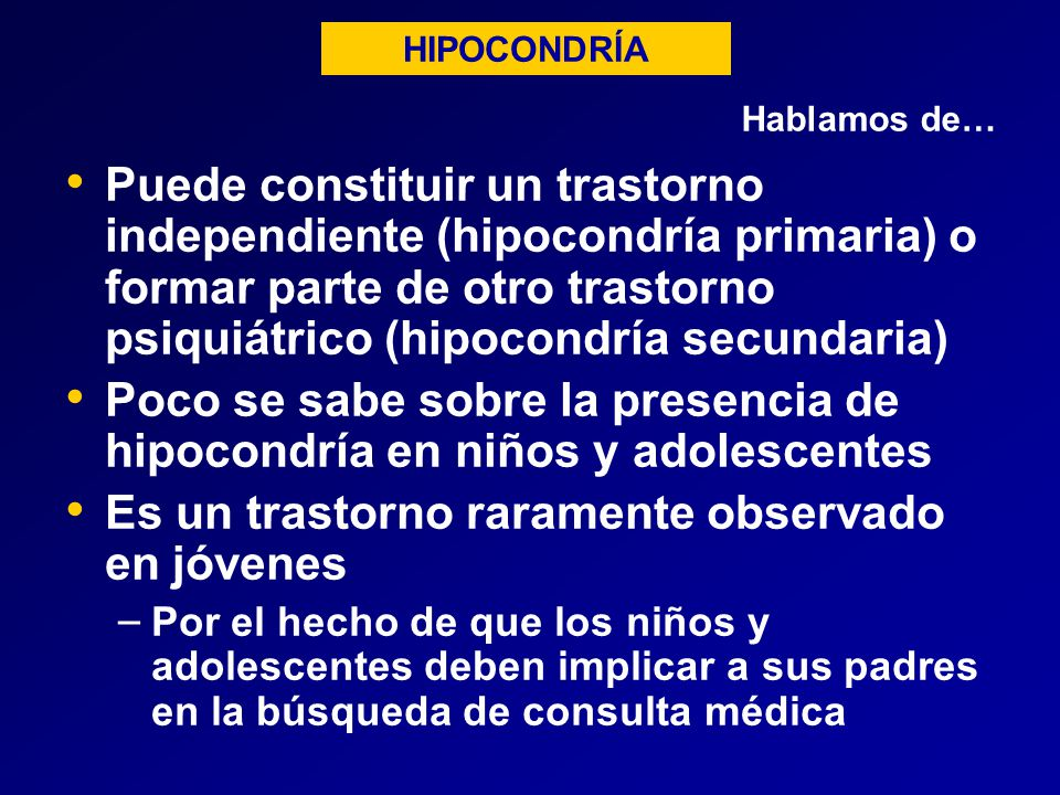 Poco se sabe sobre la presencia de hipocondría en niños y adolescentes