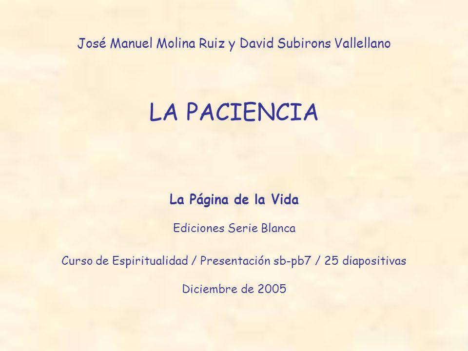 LA PACIENCIA José Manuel Molina Ruiz y David Subirons Vallellano