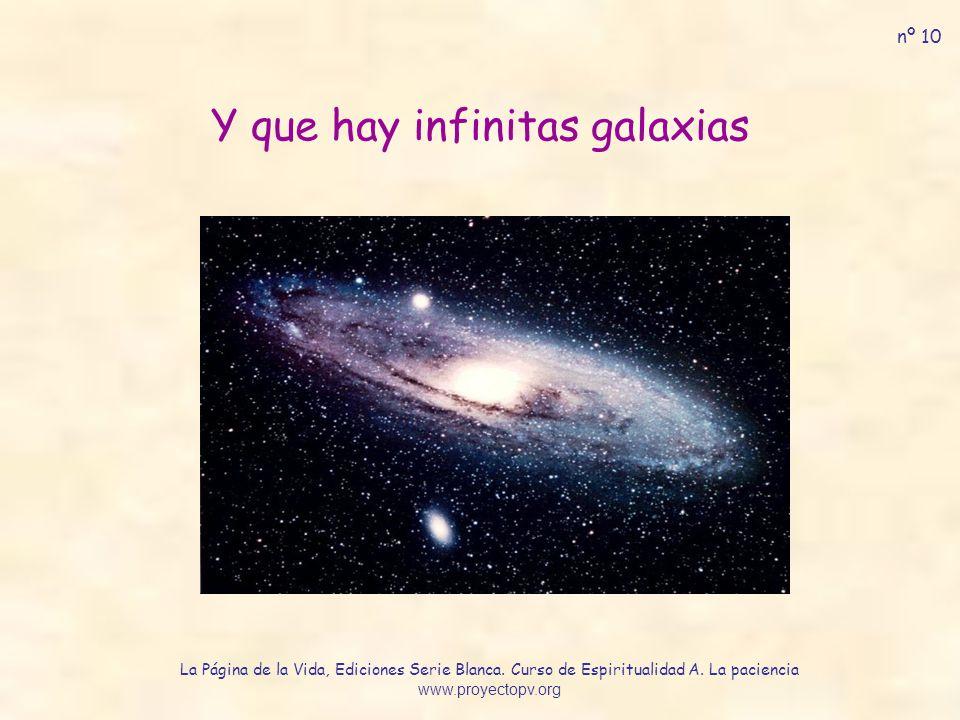 Y que hay infinitas galaxias