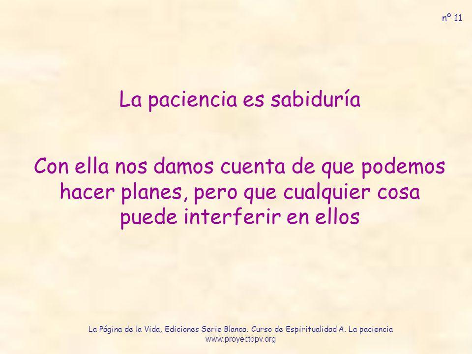 La paciencia es sabiduría