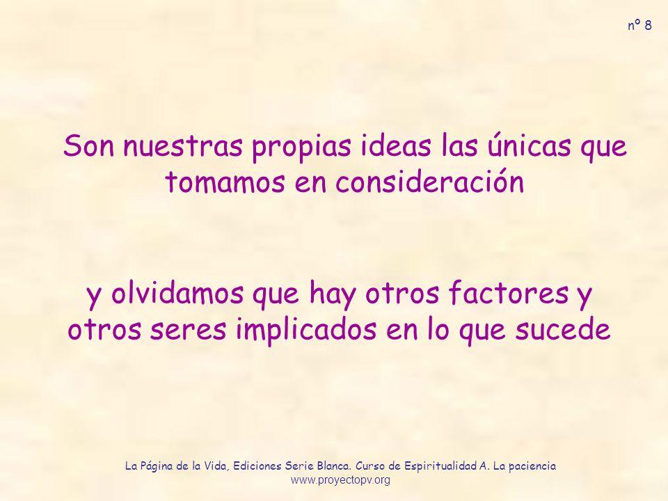 Son nuestras propias ideas las únicas que tomamos en consideración