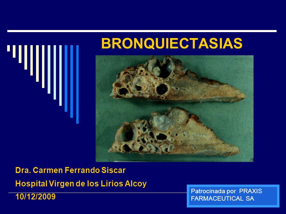 BRONQUIECTASIAS Dra. Carmen Ferrando Siscar