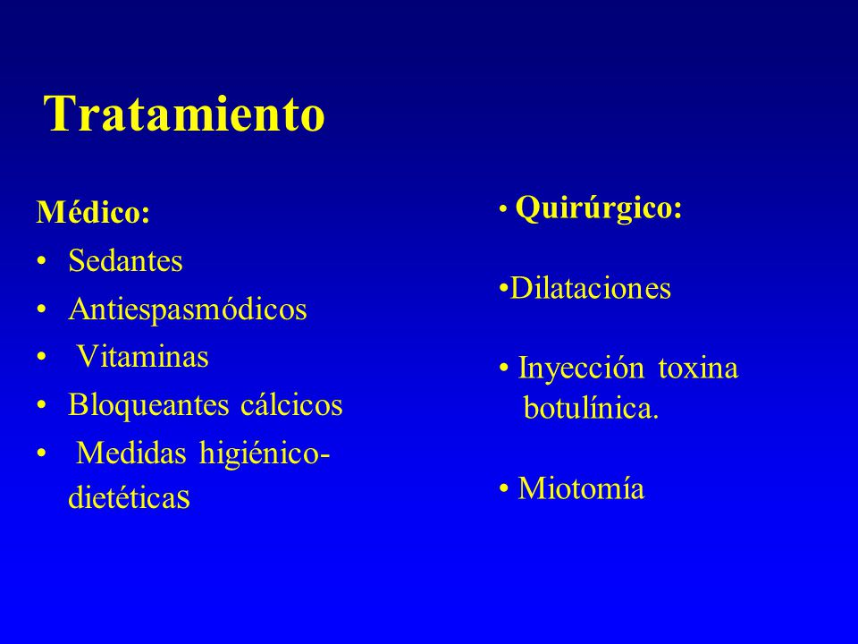 Tratamiento Médico: Sedantes Dilataciones Antiespasmódicos Vitaminas